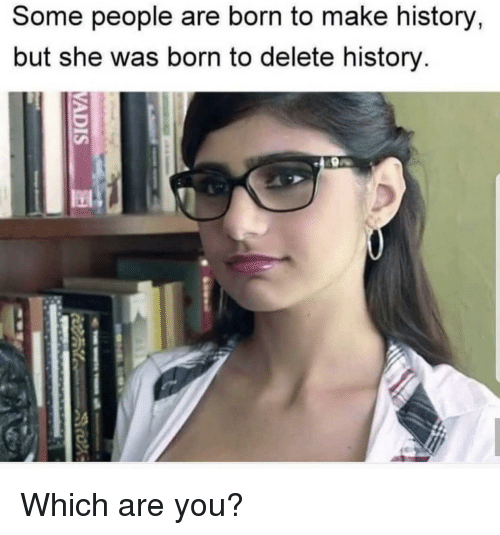 Funny, History, and She: Some people are born to make history  but she was born to delete history