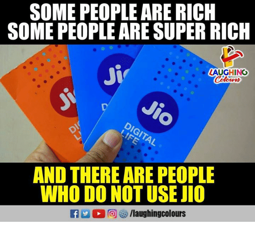 Indianpeoplefacebook, Super, and Who: SOME PEOPLE ARE RICH  SOME PEOPLE ARE SUPER RICH  Jiv  LAUGHING  AND THERE ARE PEOPLE  WHO DO NOT USE JIO