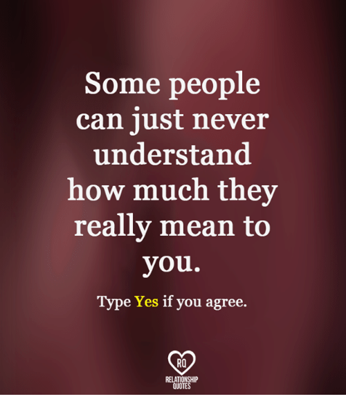 Some People Can Just Never Understand How Much They Really Mean To