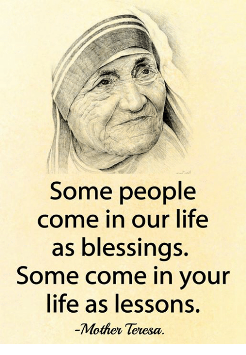 Some People Come In Our Life As Blessings Some Come In Your Life As