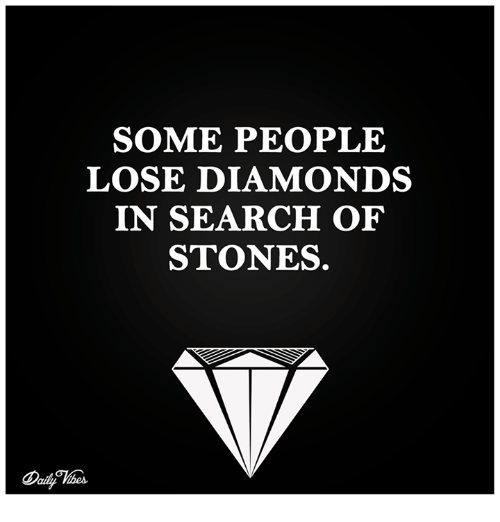 Some People Loose Diamonds In Search Of Stones Meme On