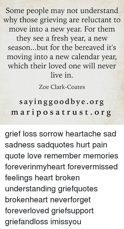 Some People May Not Understand Why Those Grieving Are Reluctant to ...