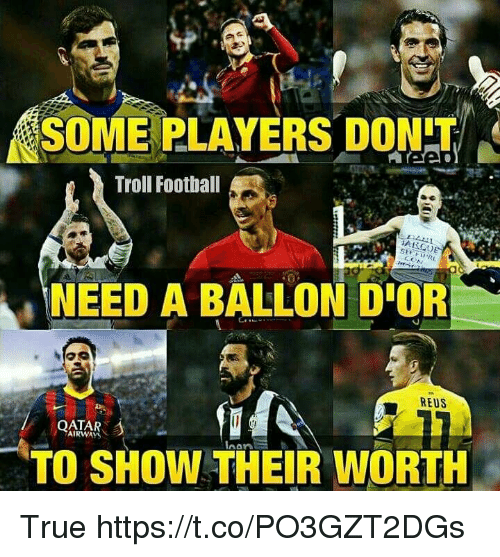 SOME PLAYERSDON NEED a BALLON d'OR TO SHOW THEIR WORTH Troll