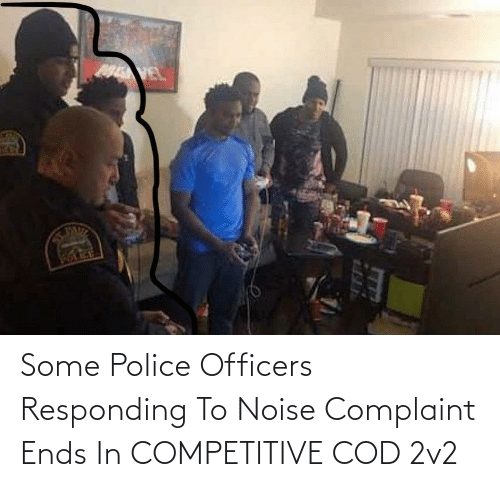 Police, Cod, and Noise: Some Police Officers Responding To Noise Complaint Ends In COMPETITIVE COD 2v2