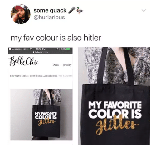 Hitler, Jewelry, and Color: some quack /1  @hurlarious  my fav colour is also hitler  3 Messages ooo12:58 PM  イ 98%  Deals Jewelry  OUTIQUE SALES / CLOTHING & ACCESSORIES ,rr r AwrRm  MY FAVORITE  COLOR IS  MY FAVORITE  COLOR IS