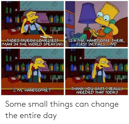Change, Can, and Day: Some small things can change the entire day