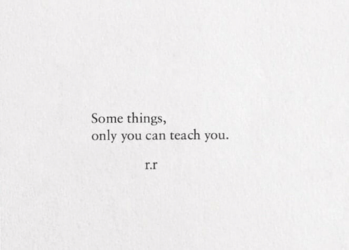 Can, You, and R&r: Some things,  only you can teach you.  r.r