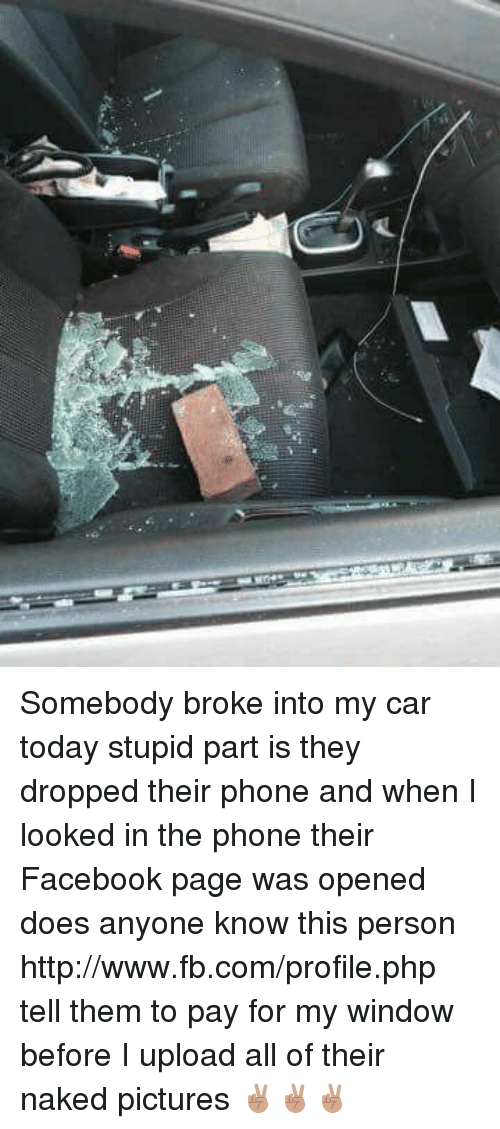 Somebody Broke Into My Car Today Stupid Part Is They Dropped Their ...