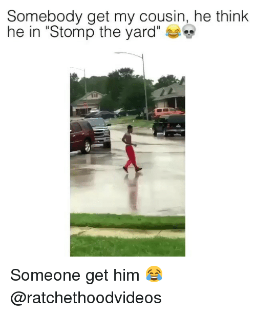 """Memes, Stomp the Yard, and 🤖: Somebody get my cousin, he think  he in """"Stomp the yard"""" Someone get him 😂 @ratchethoodvideos"""