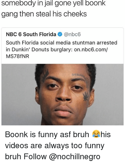 somebody in jail gone yell boonk gang then steal his 26095018 somebody in jail gone yell boonk gang then steal his cheeks nbc 6