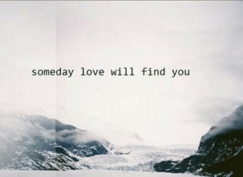 Love, Will, and You: someday love will find you