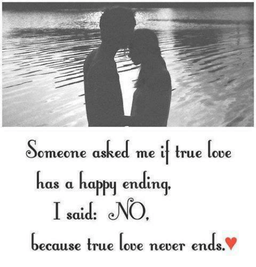 Someone Asked Me I True Love As A Ho Endin I Saids Eno Because True
