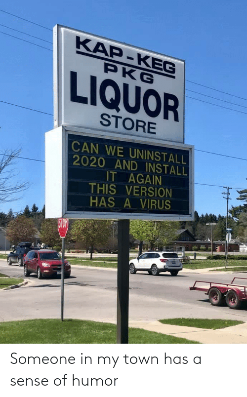 Town, Humor, and Someone: Someone in my town has a sense of humor