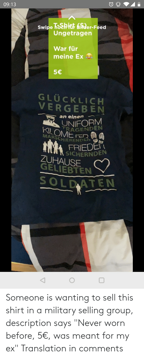 """Translation, Military, and Never: Someone is wanting to sell this shirt in a military selling group, description says """"Never worn before, 5€, was meant for my ex"""" Translation in comments"""