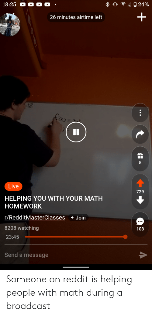 Reddit, Math, and Broadcast: Someone on reddit is helping people with math during a broadcast
