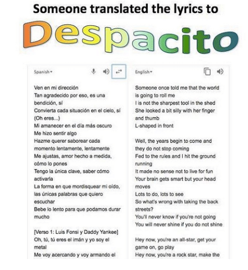 All Star, Head, and Memes: Someone translated the lyrics to Despacito Spanish  English