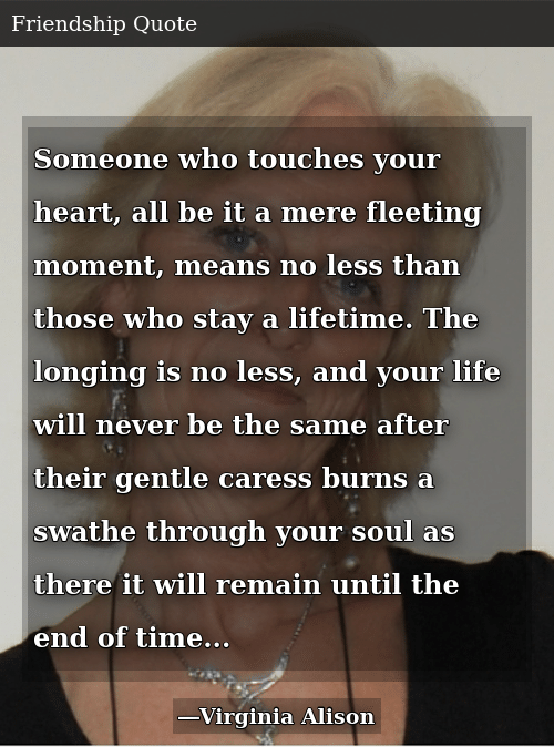 Someone Who Touches Your Heart All Be It A Mere Fleeting Moment