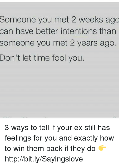 Tell Still If To Has How Feelings Ex Your