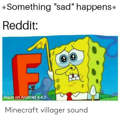 Something Sad Happens Reddit Made On Androld 442 Minecraft