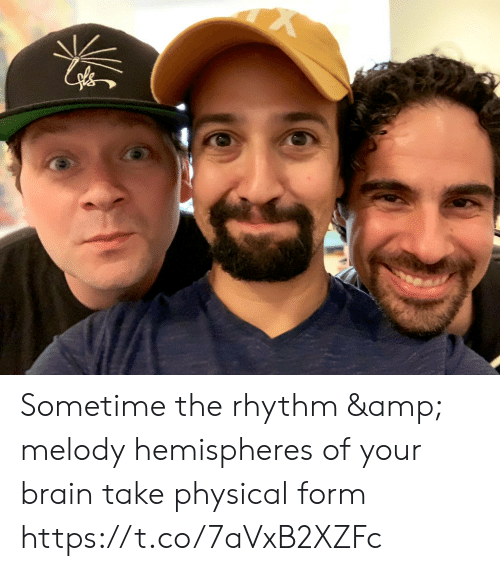 Memes, Brain, and Physical: Sometime the rhythm & melody hemispheres of your brain take physical form https://t.co/7aVxB2XZFc