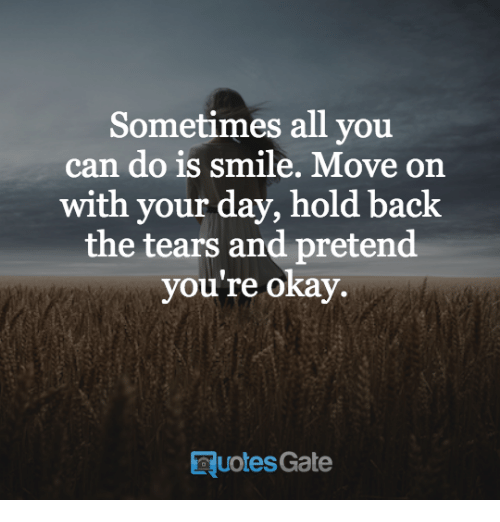 Sometimes All You Can Do Is Smile Move On With Your Day Hold Back