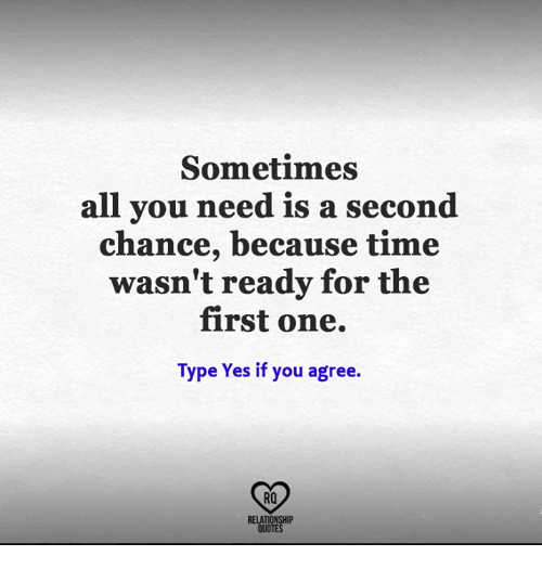 Sometimes All You Need Is A Second Chance Because Time Wasnt Ready