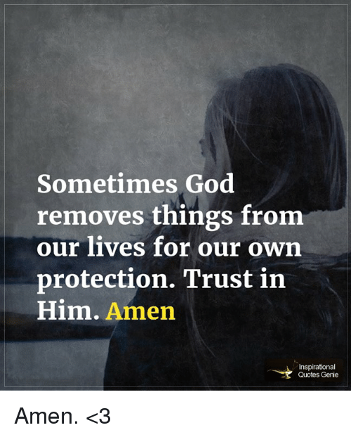 god memes and quotes sometimes god removes things from our lives for our
