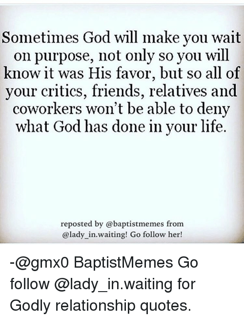 Sometimes God Will Make You Wait On Purpose Not Only So You Will