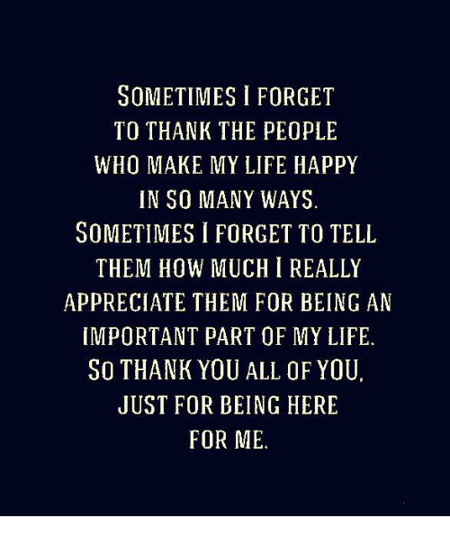 sometimes i forget to thank the people who make my life happy in so