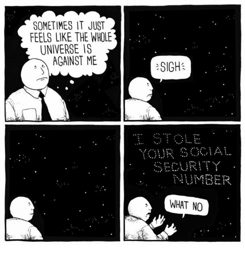 Memes, 🤖, and Universe: SOMETIMES IT JUST 2  FEELS LIKE THE WHOLE  UNIVERSE IS  AGAINST ME  SIGH  WHAT NO