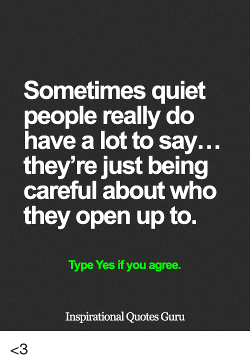 Sometimes Quiet People Really Do Have a Lot to Say They\'re ...