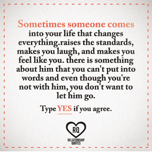 Sometimes Someone Comes Into Your Life That Changes Everything
