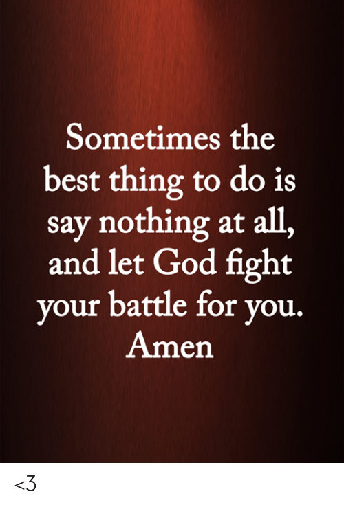 Sometimes the Best Thing to Do Is Say Nothing at All and Let God
