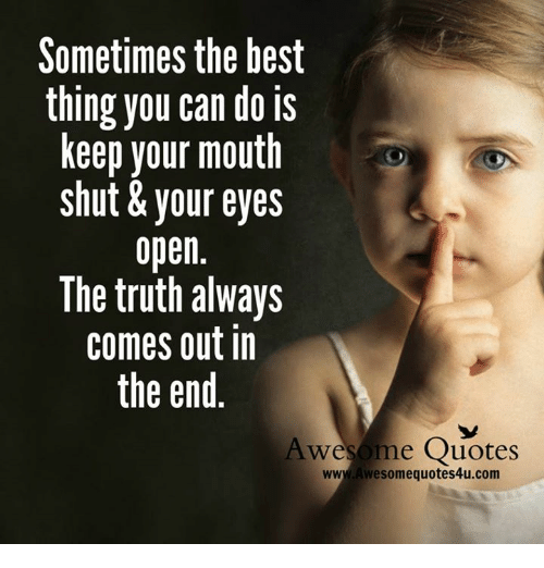 Sometimes The Best Thing You Can Do Is Keep Your Mouth Shut Your