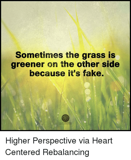 Grass Is Greener On The Other Side