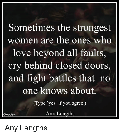 Sometimes The Strongest Women Are The Ones Who Love Beyond All