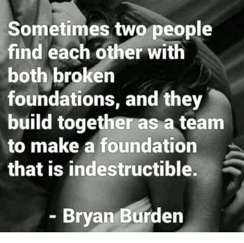 We Love Each Other Meme: Sometimes Two People Find Each Other With Both Broken
