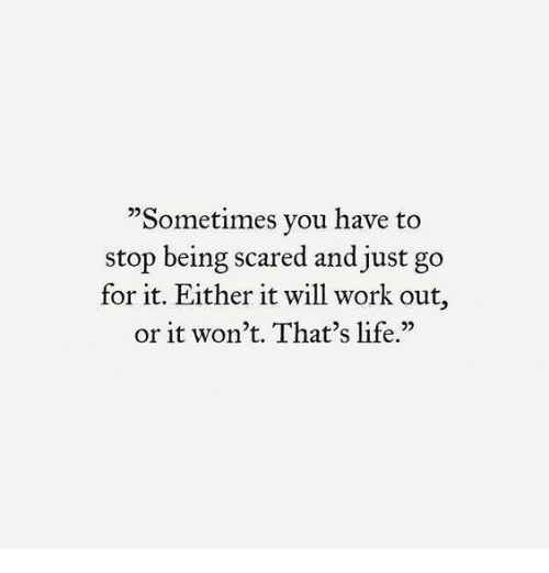 """Life, Work, and Will: """"Sometimes vou have to  stop being scared and just go  for it. Either it will work out,  or it won't. That's life.""""  25"""