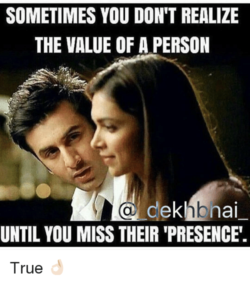 Sometimes You Dont Realize The Value Of A Person Deklab Nai Until