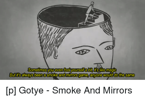 Sometimes you even fool yourself a bit like ma but its always been smoking game and games sometimes you even fool yourself a bit like ma solutioingenieria Image collections