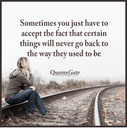 One Thing Is Certain Quotes: Sometimes You Just Have To Accept The Fact That Certain