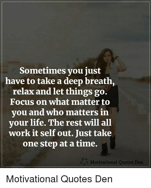 Sometimes You Just Have to Take a Deep Breath Relax and Let ...