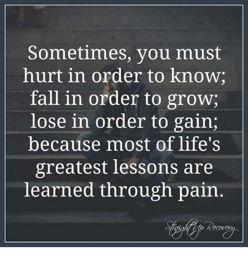 """Hurt in order must sometimes to know you """"Sometimes you"""