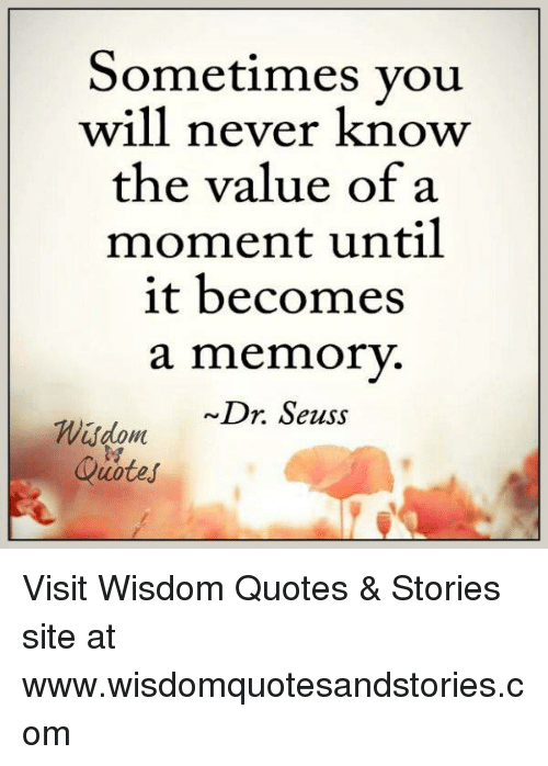 Dr. Seuss, Quotes, And Never: Sometimes You Will Never Know The Value