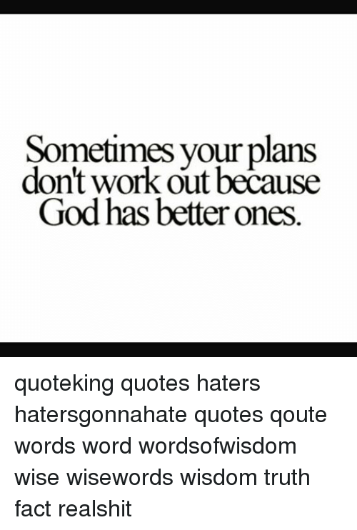 Sometimes Your Plans Don\'t Work Out Because God Has Better ...