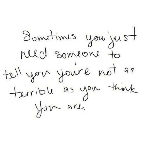 You, Youre, and Someone: Sometis you ust  Nuld someone to  youre not  terribu as  tell  R S  arl