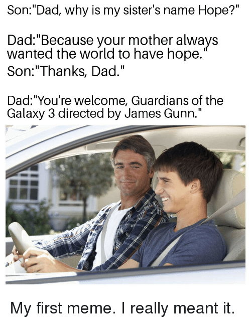 Son Dad Why IS My Sister's Name Hope? DadBecause Your Mother Always