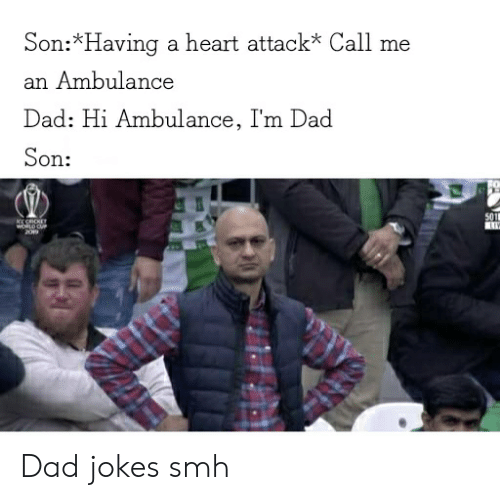 Dad, Reddit, and Smh: Son:*Having  a heart attack* Call me  an Ambulance  Dad: Hi Ambulance, I'm Dad  Son:  501  KESROET  wLO CUP  209 Dad jokes smh