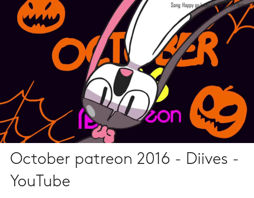 Song Happy Gn Son October Patreon 2016 - Diives - YouTube