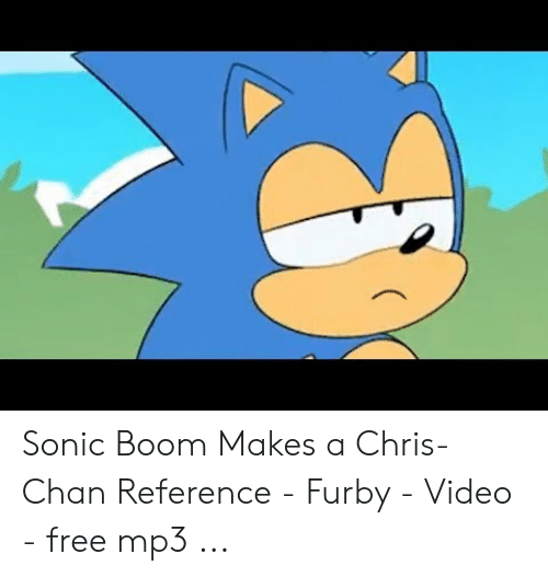 Sonic Boom Makes a Chris-Chan Reference - Furby - Video - Free Mp3